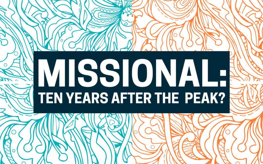 "Futurist Church Series :: Where is ""Missional"" 10 Years after the ""Conversation"" Peaked?"