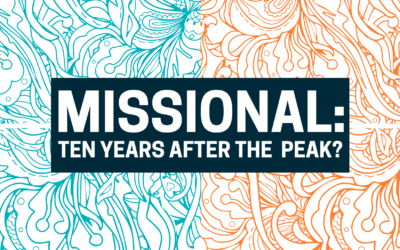 "Where is ""Missional"" 10 Years after the ""Conversation"" Peaked?"